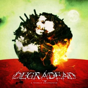 Degradead-A-World-Destroyer