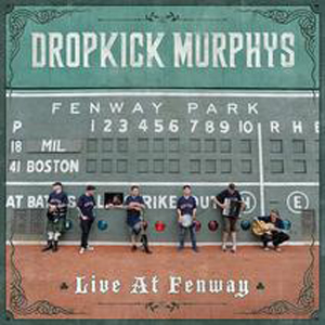 "CD Review: Dropkick Murphys ""Going Out In Style: Fenway Park Bonus Edition"""