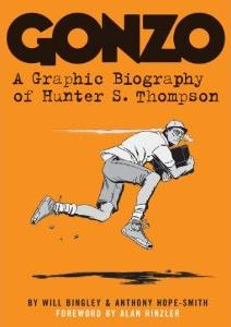 """Book Review """"Gonzo: A Graphic Biography of Hunter S. Thompson"""""""