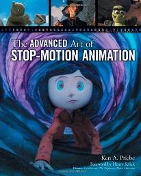 "Book Review ""The Advanced Art of Stop-Motion Animation"""