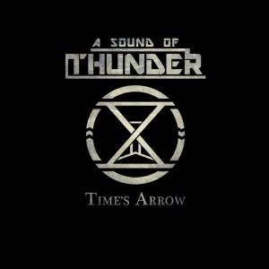 "Help support A Sound of Thunder's new album ""Time's Arrow"" on Kickstarter"