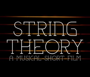 """""""String Theory"""" An Unconventional Acoustic Musical Drama Debuts Official Trailer"""