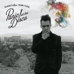 "CD Review: Panic! at the Disco ""Too Weird to Live, Too Rare to Die"""
