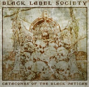 "CD Review: Black Label Society ""Catacombs of the Black Vatican"""