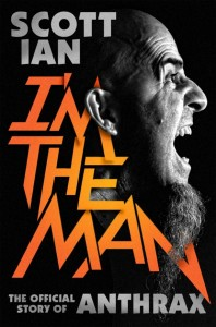 "Book Review ""I'm the Man: The Story of That Guy from Anthrax"""
