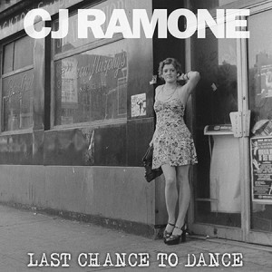 "CD Review: CJ Ramone ""Last Chance to Dance"""