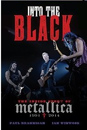 "Book Review ""Into the Black: The Inside Story of Metallica 1991-2014"""