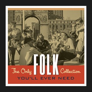 "CD Review ""The Only Folk Collection You'll Ever Need"" Various Artists"