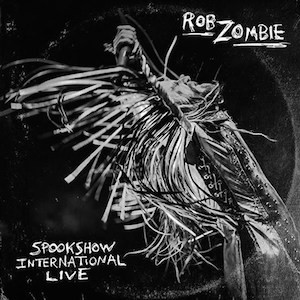 "CD Review: Rob Zombie ""Spook Show International Live"""