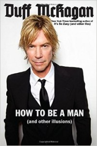 "Book Review ""How to Be a Man (and other illusions)"" by Duff McKagan"