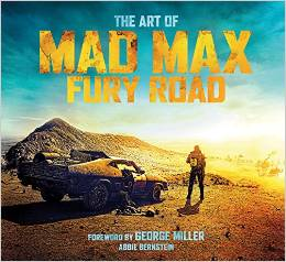 "Book Review ""The Art of Mad Max: Fury Road"""