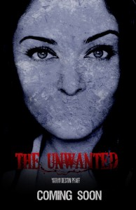 "From a writer and producer of ""Sushi Girl"" comes ""The Unwanted"", Now Crowdfunding!"