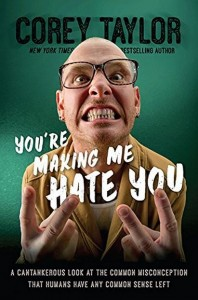 "Book Review ""You're Making Me Hate You"" by Corey Taylor"
