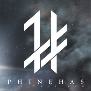 "CD Review: Phinehas ""Till The End"""