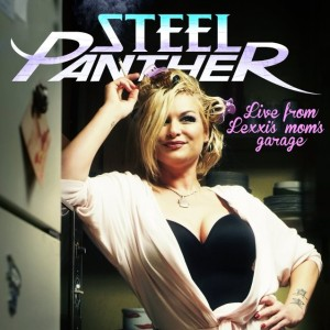 "CD Review: Steel Panther ""Live From Lexxi's Mom's Garage"