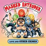 "CD Review: Masked Intruder ""Love and Other Crimes"""