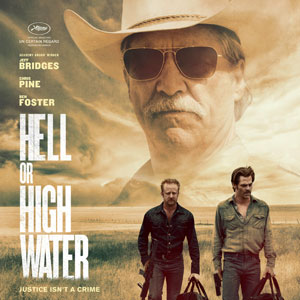 "Film Review: ""Hell or High Water"""