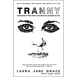 "Book Review: ""Tranny: Confessions of Punk Rock's Most Infamous Anarchist Sellout"""