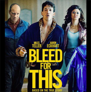 "Film Review ""Bleed for This"""