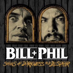 Horror Icon Bill Moseley And Metal Legend Philip H. Anselmo Unite To Release Songs Of Darkness And Despair Via Housecore Next Month.