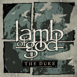 "CD Review: Lamb of God ""The Duke"""