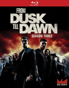 "Enter to Win a Blu-ray of ""From Dusk Till Dawn The Series: Season 3"""